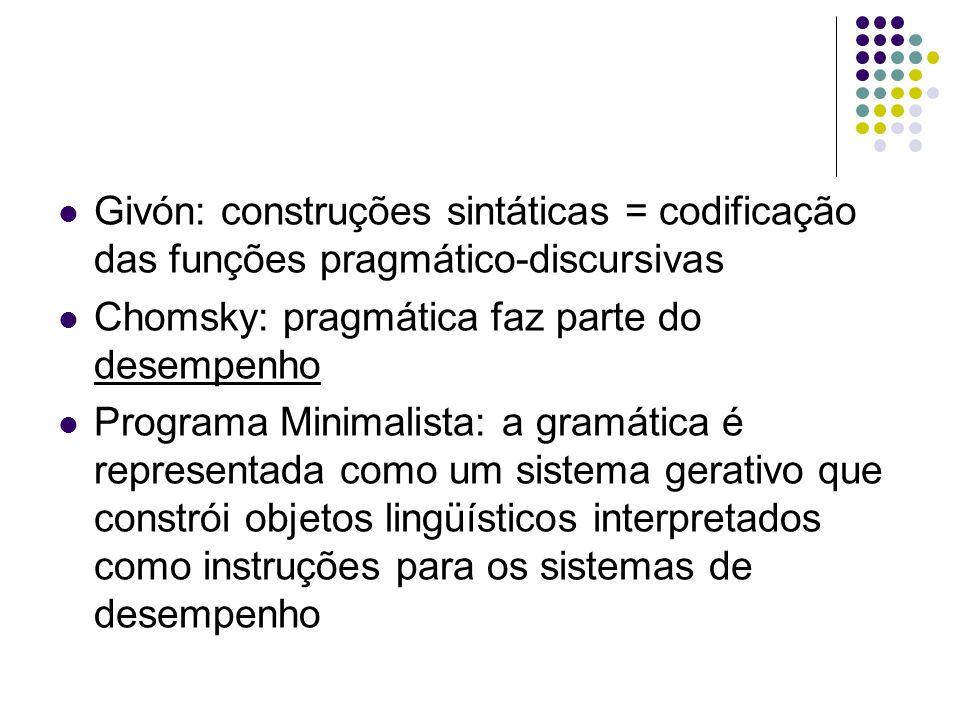 Givón: construções sintáticas = codificação das funções pragmático-discursivas