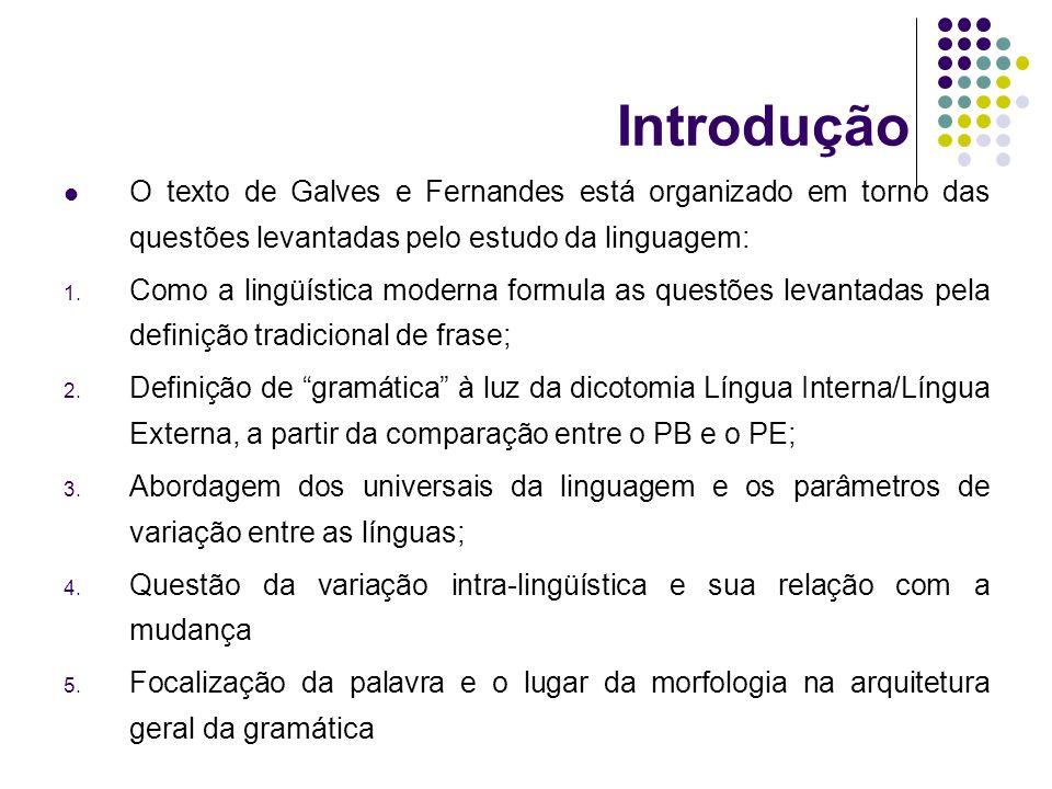 Introdução O texto de Galves e Fernandes está organizado em torno das questões levantadas pelo estudo da linguagem:
