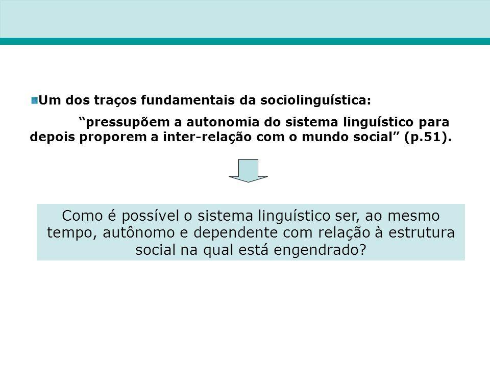Um dos traços fundamentais da sociolinguística: