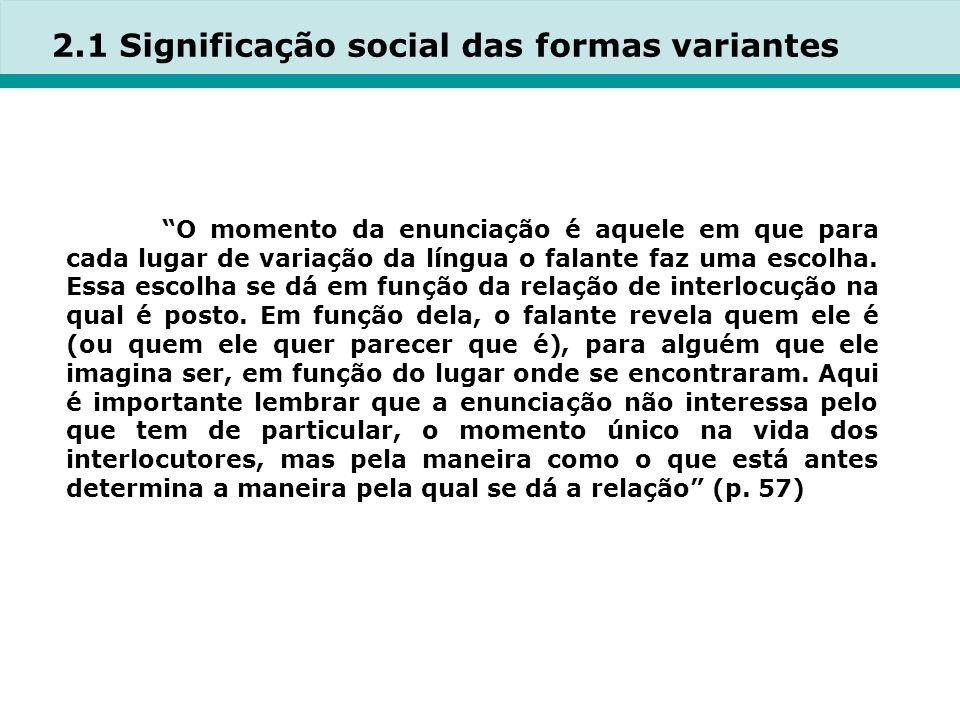2.1 Significação social das formas variantes