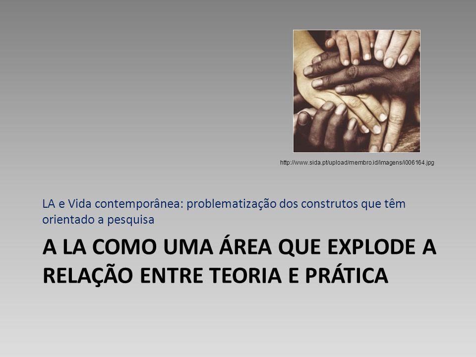 A LA COMO UMA ÁREA QUE EXPLODE A RELAÇÃO ENTRE TEORIA E PRÁTICA