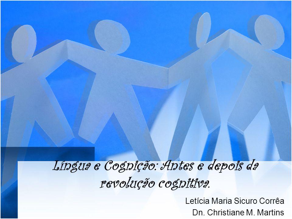Língua e Cognição: Antes e depois da revolução cognitiva.