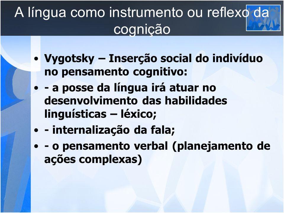 A língua como instrumento ou reflexo da cognição