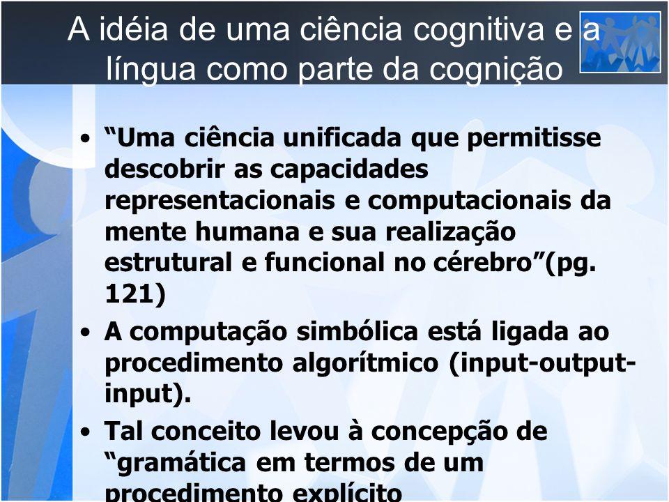 A idéia de uma ciência cognitiva e a língua como parte da cognição