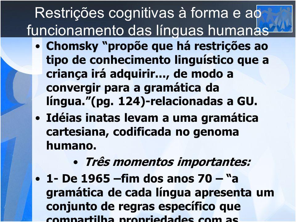 Restrições cognitivas à forma e ao funcionamento das línguas humanas
