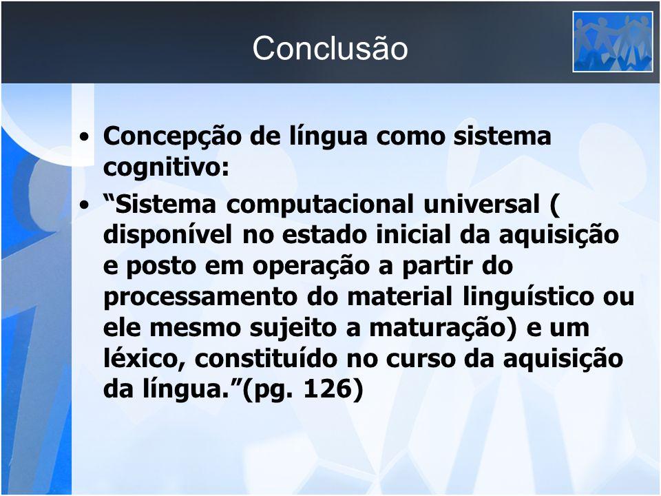 Conclusão Concepção de língua como sistema cognitivo: