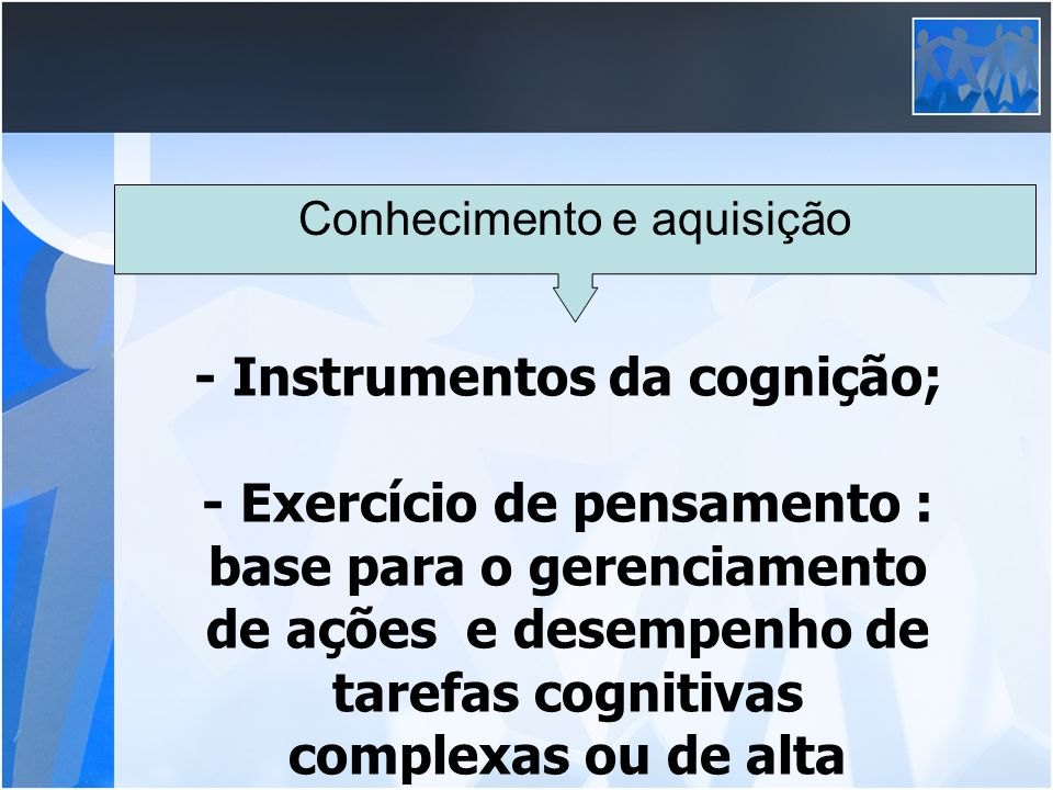 - Instrumentos da cognição;
