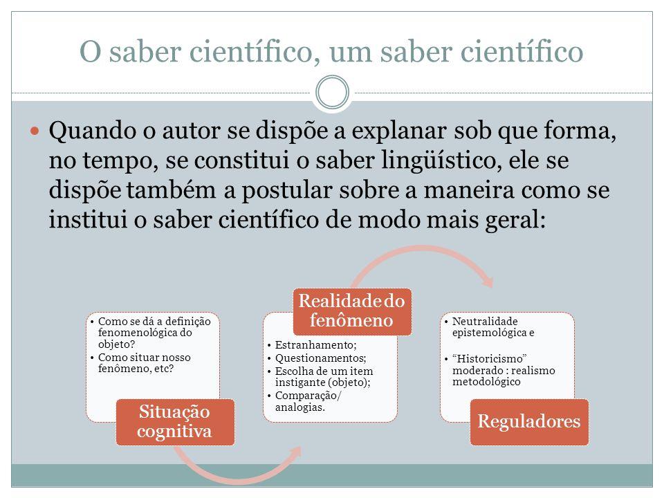 O saber científico, um saber científico