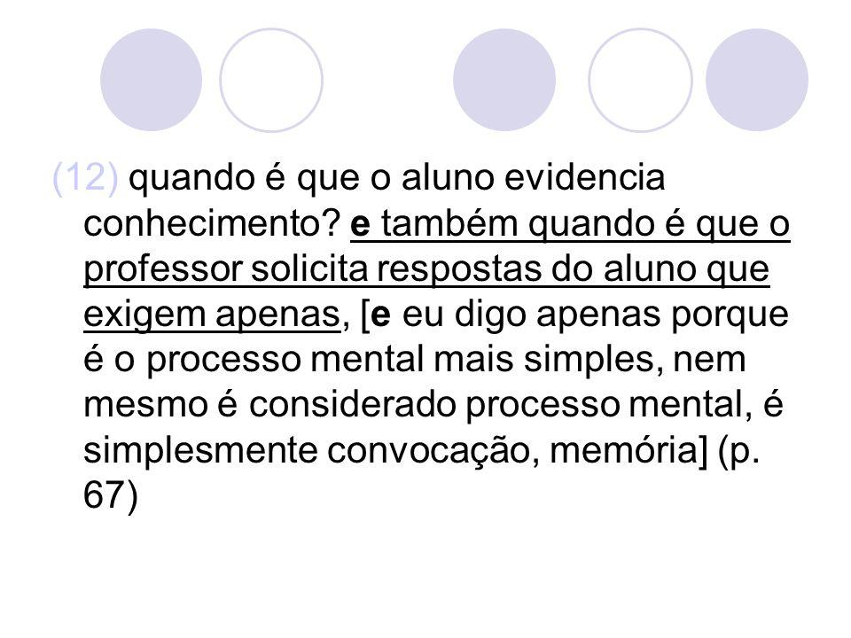 (12) quando é que o aluno evidencia conhecimento