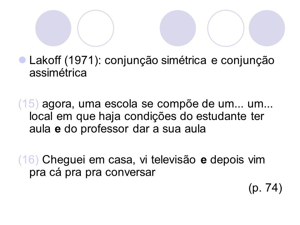 Lakoff (1971): conjunção simétrica e conjunção assimétrica