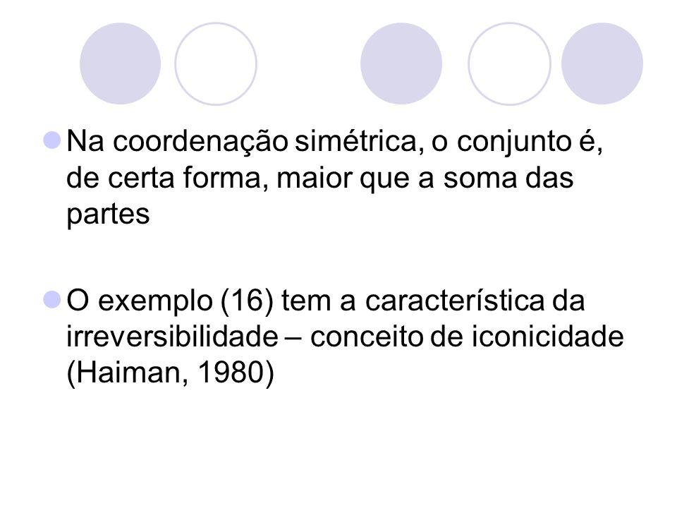 Na coordenação simétrica, o conjunto é, de certa forma, maior que a soma das partes