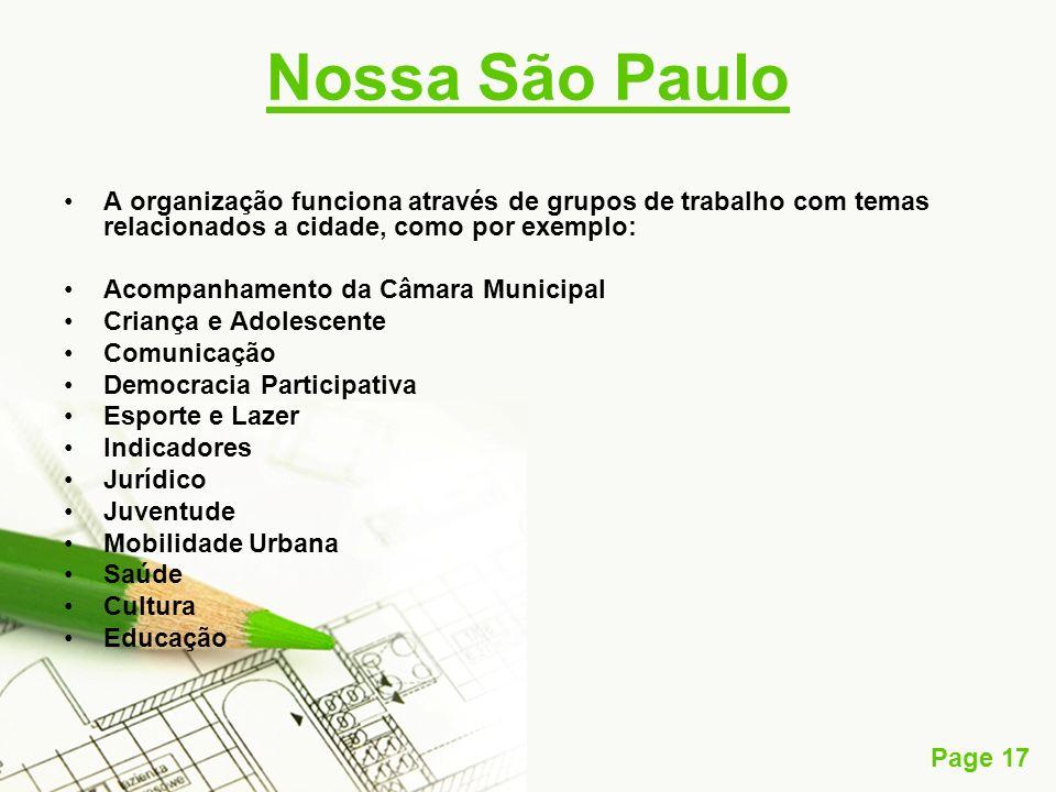 Nossa São Paulo A organização funciona através de grupos de trabalho com temas relacionados a cidade, como por exemplo: