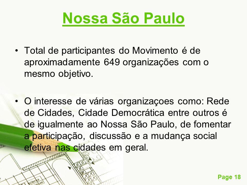 Nossa São Paulo Total de participantes do Movimento é de aproximadamente 649 organizações com o mesmo objetivo.