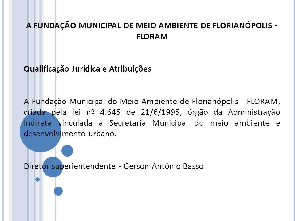 A FUNDAÇÃO MUNICIPAL DE MEIO AMBIENTE DE FLORIANÓPOLIS - FLORAM