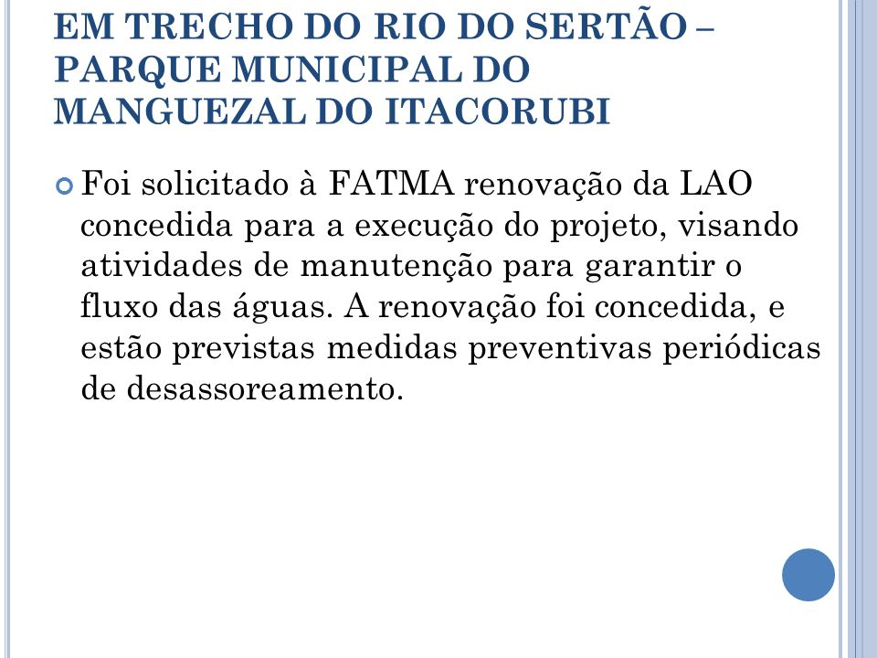 LIMPEZA E DESASSOREAMENTO EM TRECHO DO RIO DO SERTÃO – PARQUE MUNICIPAL DO MANGUEZAL DO ITACORUBI