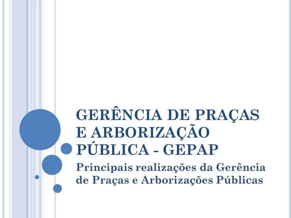 GERÊNCIA DE PRAÇAS E ARBORIZAÇÃO PÚBLICA - GEPAP