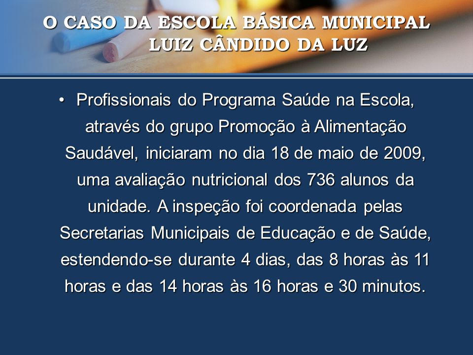O CASO DA ESCOLA BÁSICA MUNICIPAL LUIZ CÂNDIDO DA LUZ