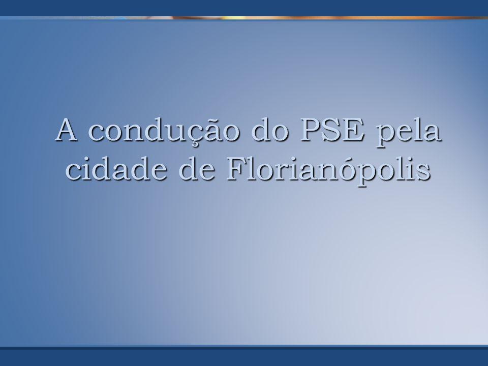 A condução do PSE pela cidade de Florianópolis