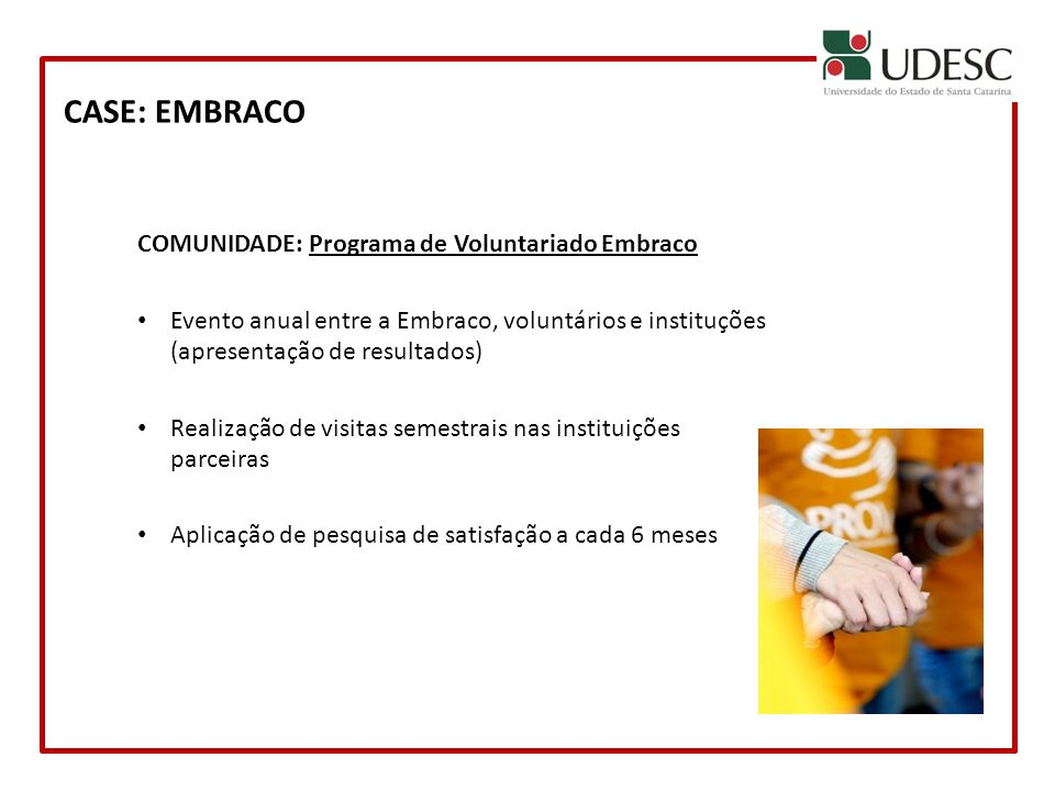 CASE: EMBRACO COMUNIDADE: Programa de Voluntariado Embraco