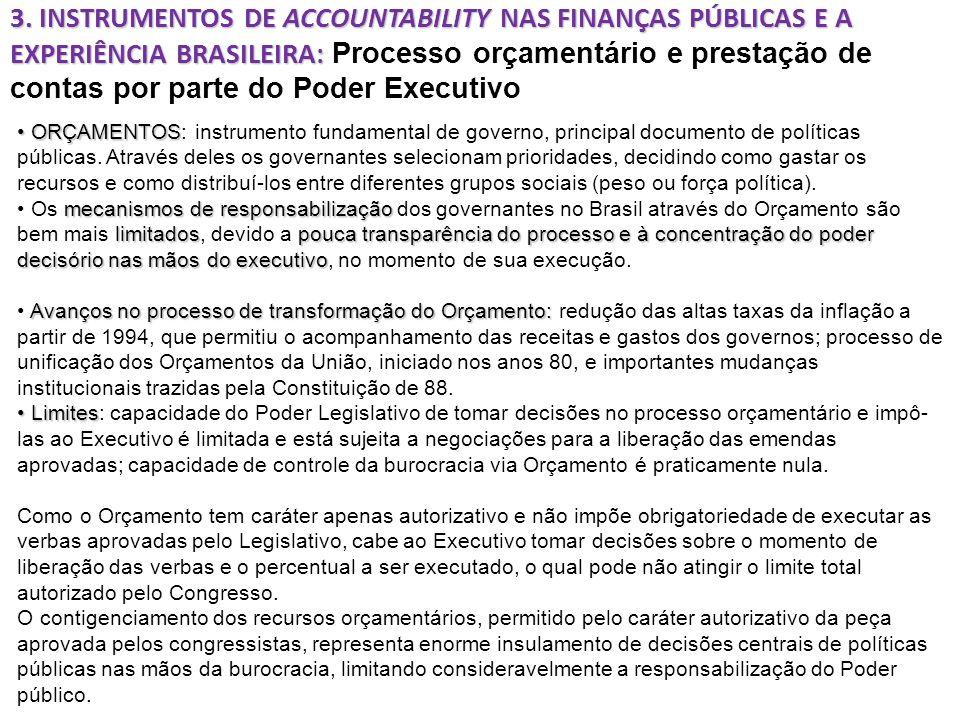 3. INSTRUMENTOS DE ACCOUNTABILITY NAS FINANÇAS PÚBLICAS E A EXPERIÊNCIA BRASILEIRA: Processo orçamentário e prestação de contas por parte do Poder Executivo