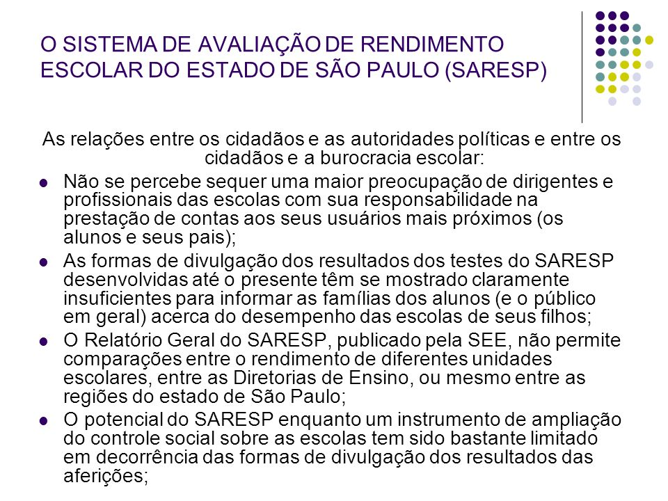 O SISTEMA DE AVALIAÇÃO DE RENDIMENTO ESCOLAR DO ESTADO DE SÃO PAULO (SARESP)