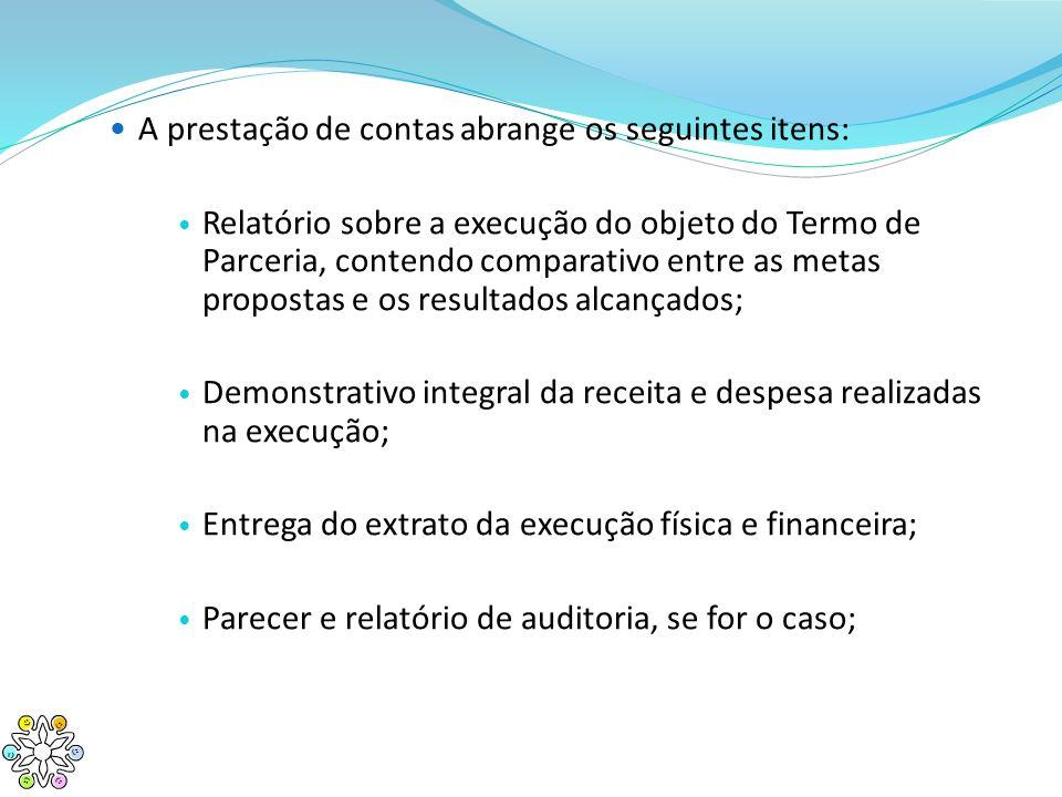 A prestação de contas abrange os seguintes itens: