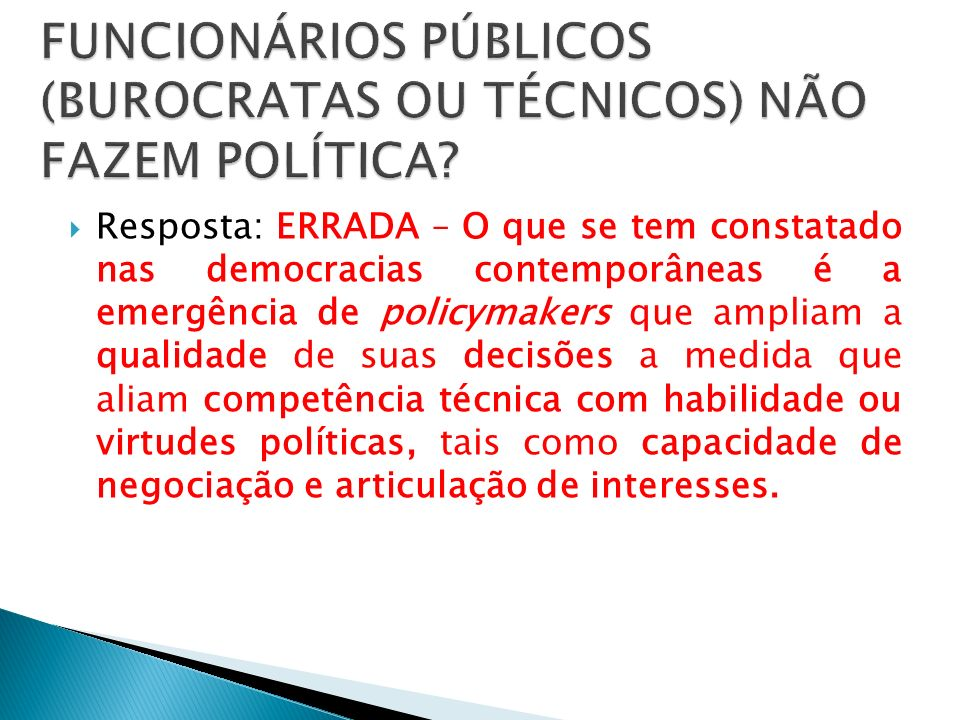 FUNCIONÁRIOS PÚBLICOS (BUROCRATAS OU TÉCNICOS) NÃO FAZEM POLÍTICA