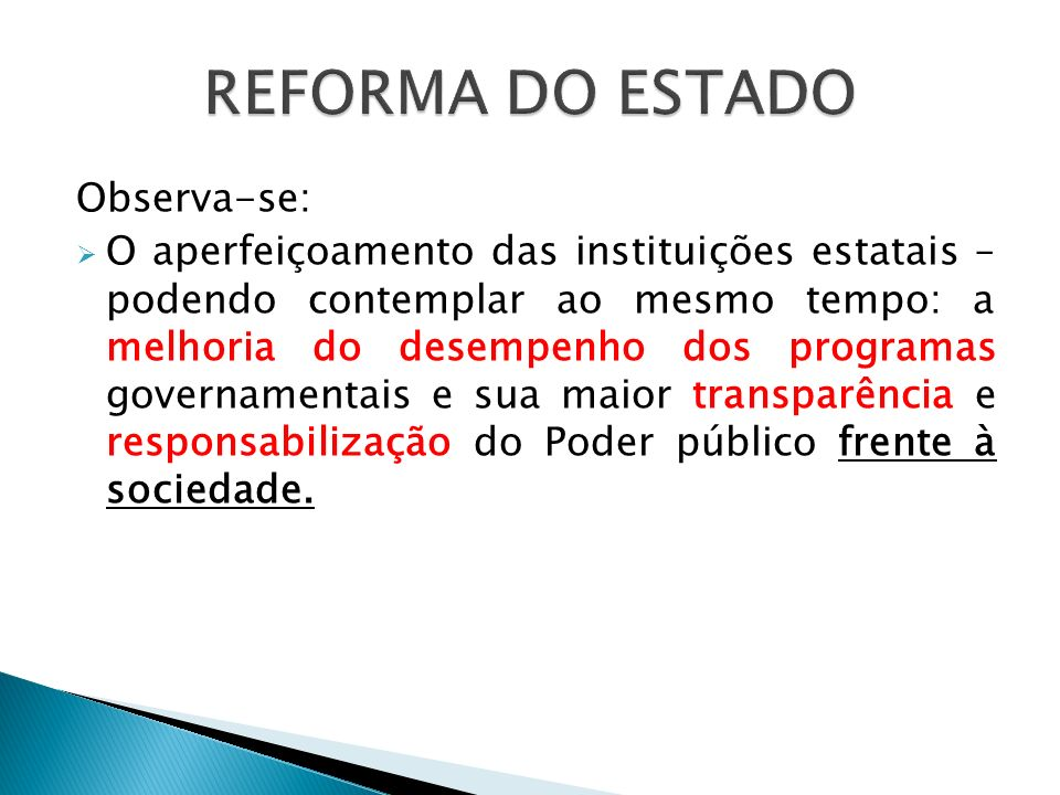 REFORMA DO ESTADO Observa-se: