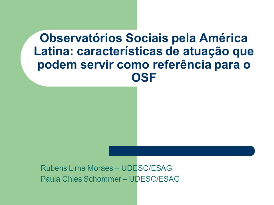 Rubens Lima Moraes – UDESC/ESAG Paula Chies Schommer – UDESC/ESAG