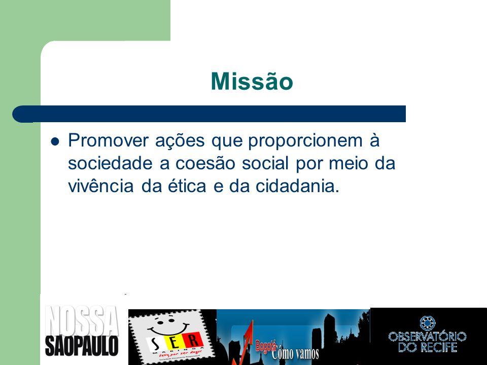 MissãoPromover ações que proporcionem à sociedade a coesão social por meio da vivência da ética e da cidadania.