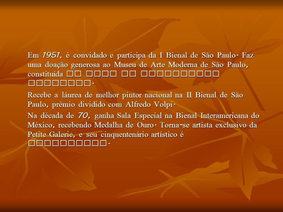 Em 1951, é convidado e participa da I Bienal de São Paulo