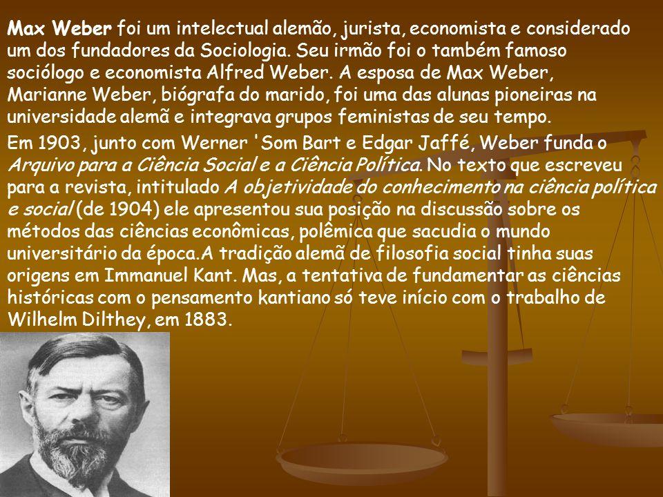 Max Weber foi um intelectual alemão, jurista, economista e considerado um dos fundadores da Sociologia. Seu irmão foi o também famoso sociólogo e economista Alfred Weber. A esposa de Max Weber, Marianne Weber, biógrafa do marido, foi uma das alunas pioneiras na universidade alemã e integrava grupos feministas de seu tempo.