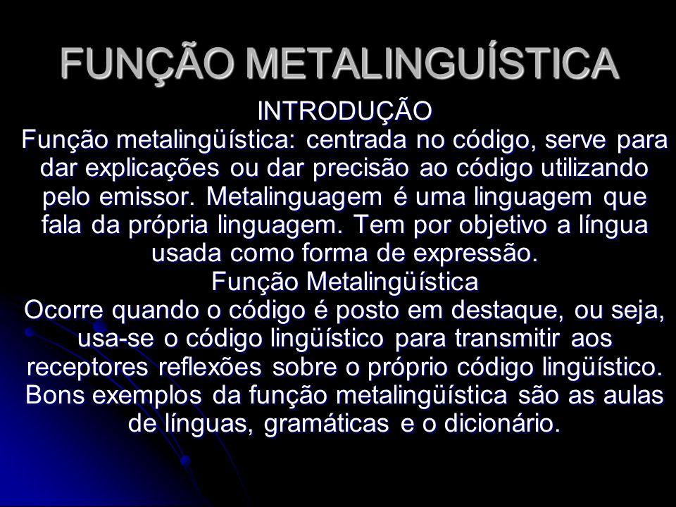 FUNÇÃO METALINGUÍSTICA