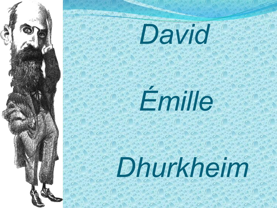 David Émille Dhurkheim