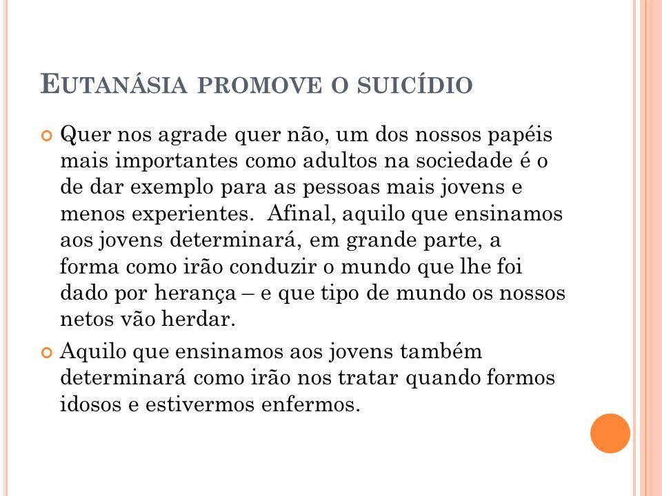Eutanásia promove o suicídio