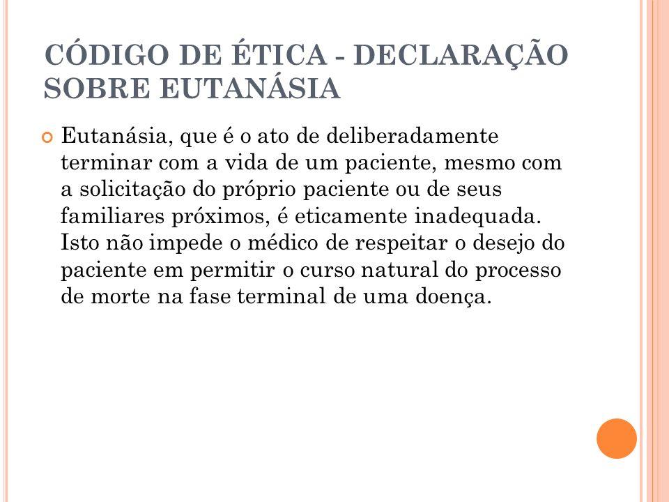 CÓDIGO DE ÉTICA - DECLARAÇÃO SOBRE EUTANÁSIA