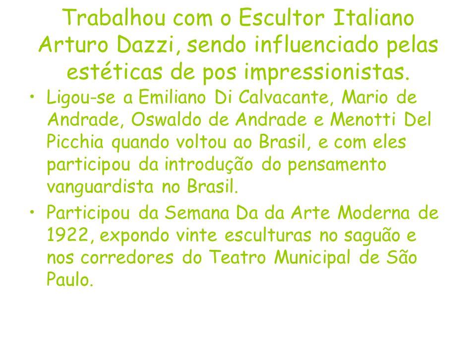 Trabalhou com o Escultor Italiano Arturo Dazzi, sendo influenciado pelas estéticas de pos impressionistas.