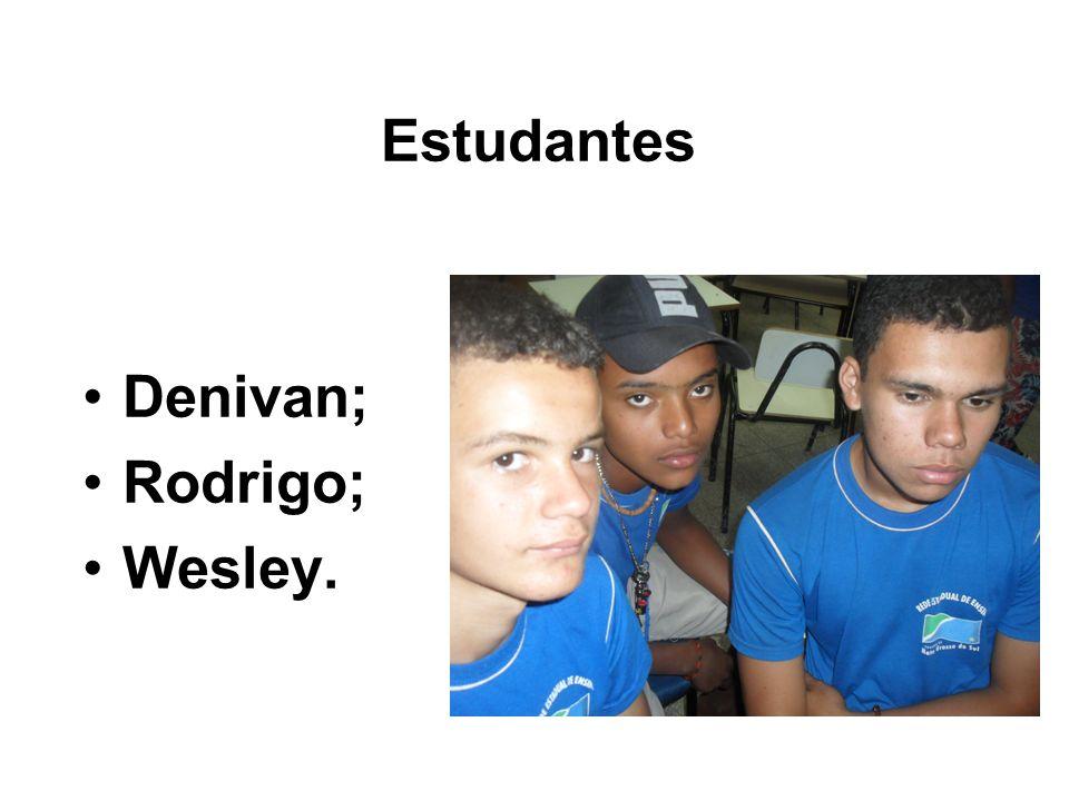 Estudantes Denivan; Rodrigo; Wesley.