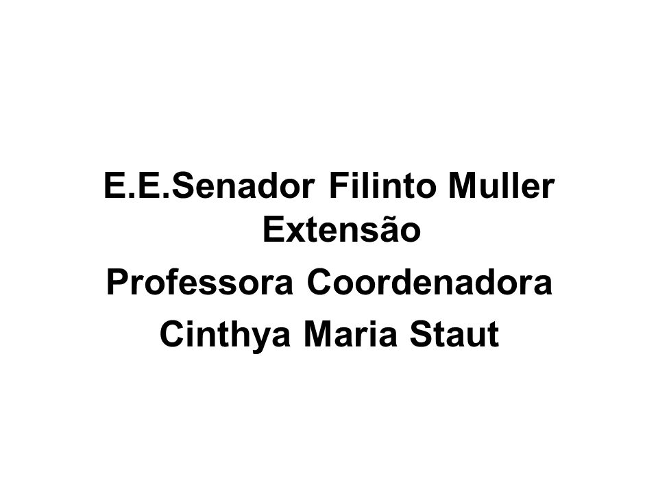 E.E.Senador Filinto Muller Extensão Professora Coordenadora