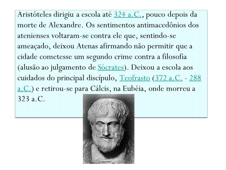 Aristóteles dirigiu a escola até 324 a. C