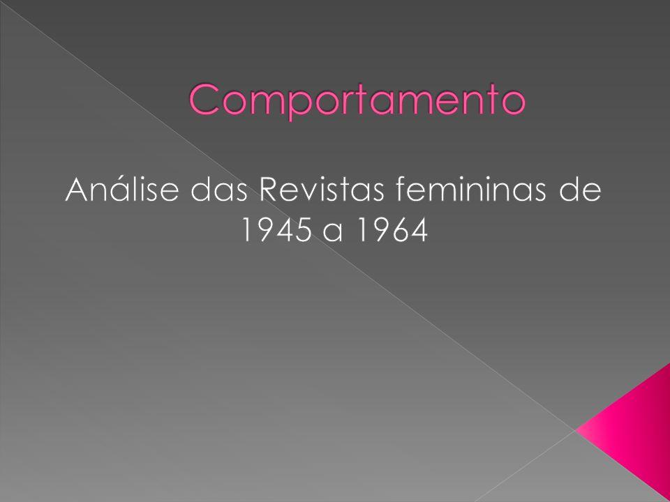 Análise das Revistas femininas de 1945 a 1964