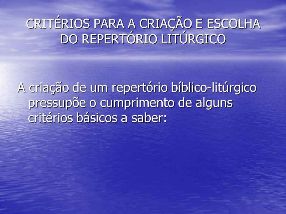 CRITÉRIOS PARA A CRIAÇÃO E ESCOLHA DO REPERTÓRIO LITÚRGICO