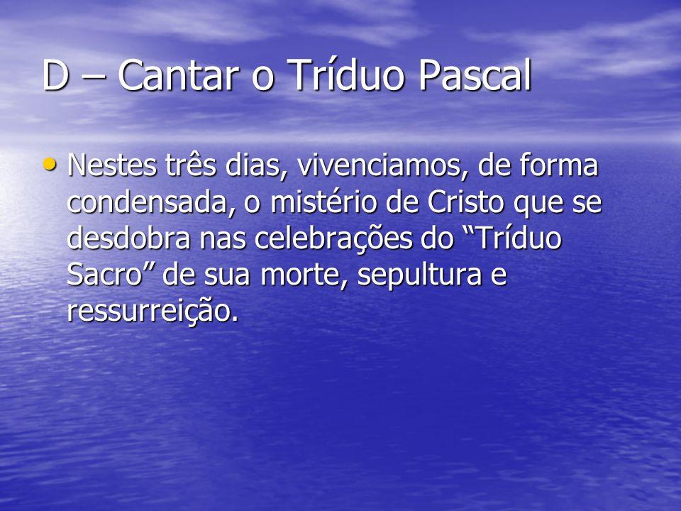 D – Cantar o Tríduo Pascal
