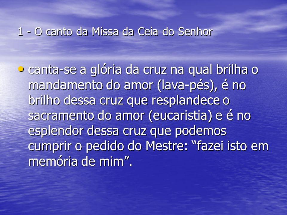 1 - O canto da Missa da Ceia do Senhor