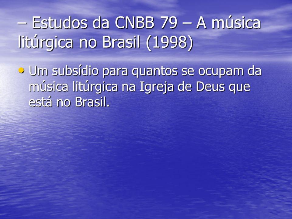 – Estudos da CNBB 79 – A música litúrgica no Brasil (1998)
