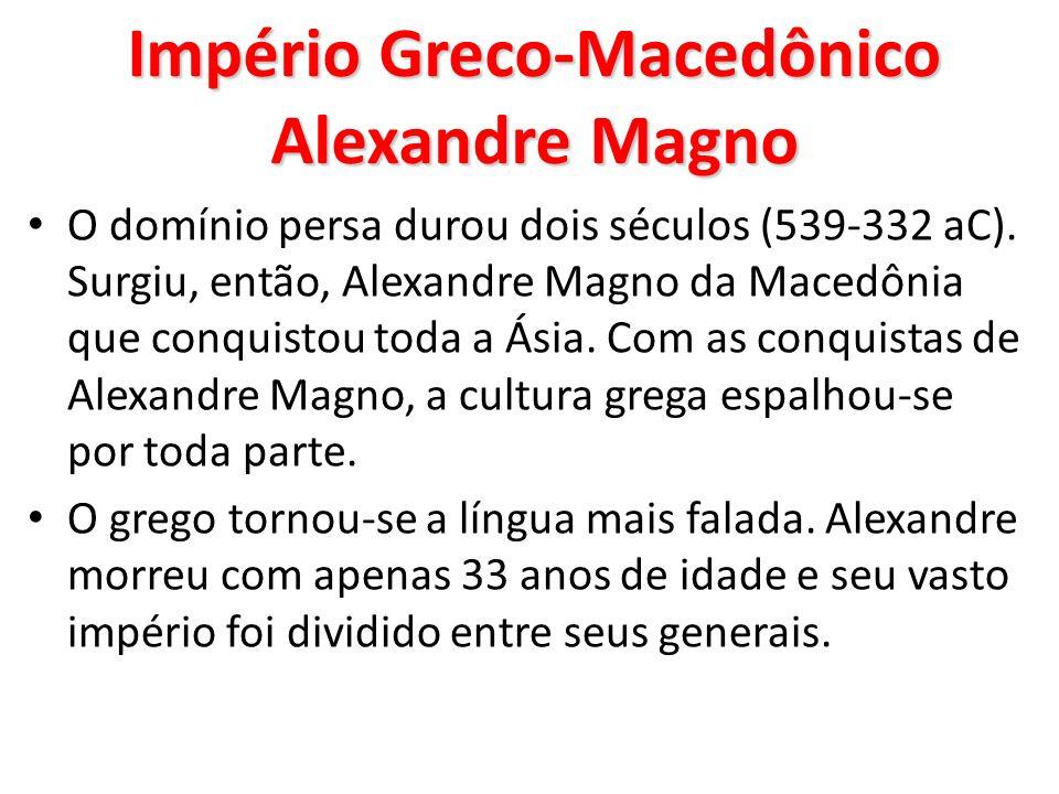Império Greco-Macedônico Alexandre Magno