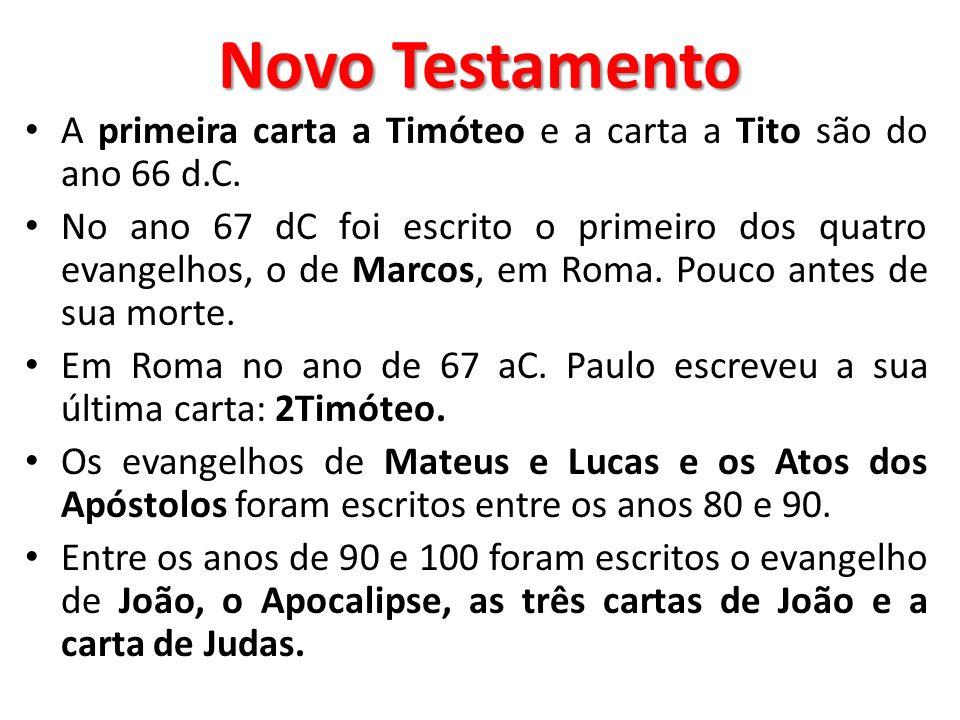 Novo Testamento A primeira carta a Timóteo e a carta a Tito são do ano 66 d.C.