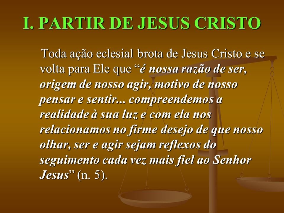 I. PARTIR DE JESUS CRISTO
