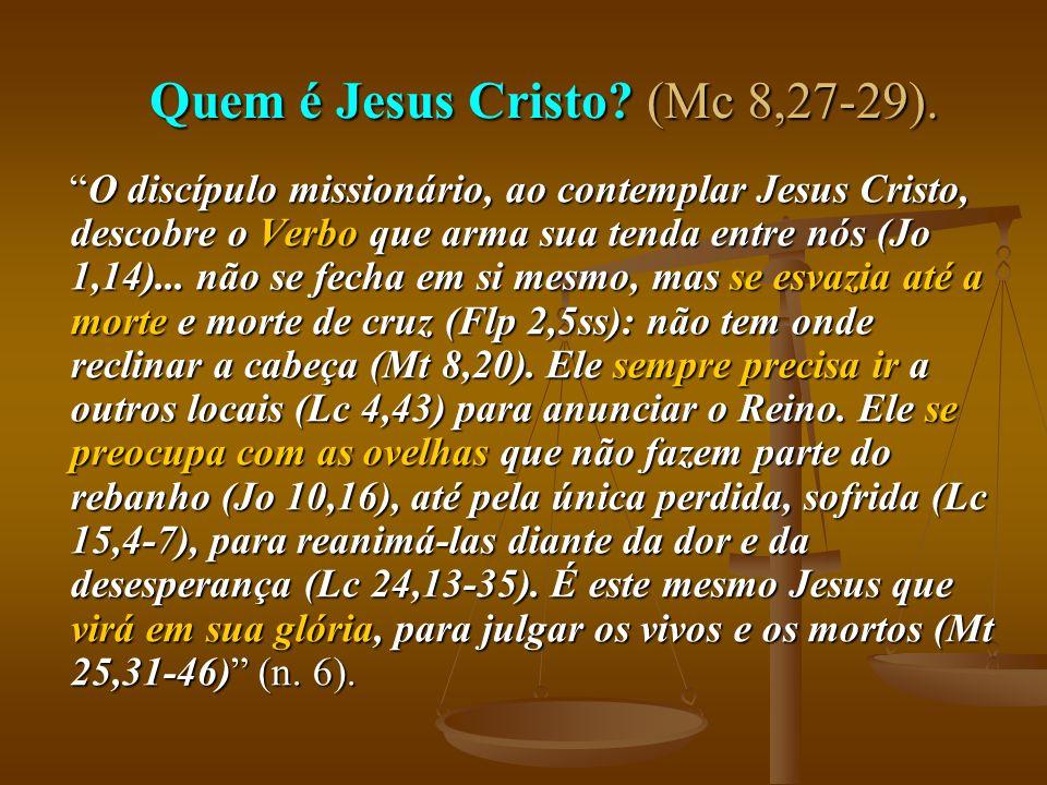 Quem é Jesus Cristo (Mc 8,27-29).