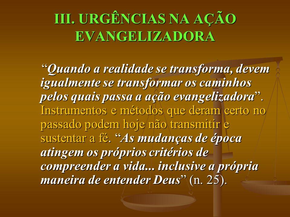 III. URGÊNCIAS NA AÇÃO EVANGELIZADORA